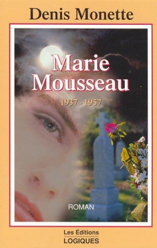 9782893816517: MARIE MOUSSEAU 1937-1957