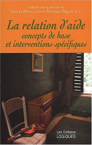 9782893816654: La relation d'aide. : Concepts de base et interventions spécifiques (Mieux vivre)