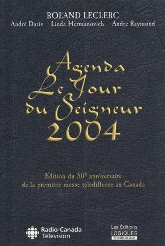 Agenda le jour su seigneur 2004: Leclerc, Roland