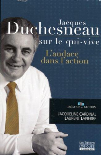 Jacques Duchesneau sur le qui-vive: L'audace dans: Jacques Duchesneau, Laurent