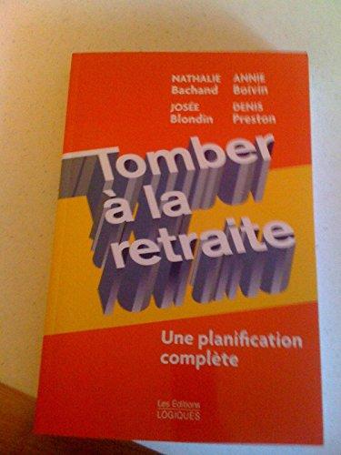 9782893819938: Tomber � la retraite: Une planification compl�te