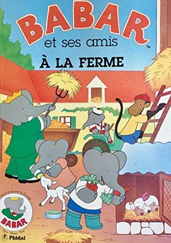 Babar et Ses Amis a La Ferme: Laurent de Brunhoff
