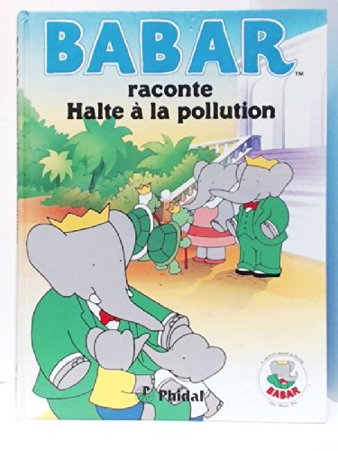 9782893931395: BABAR Raconte/Halte a Pollution