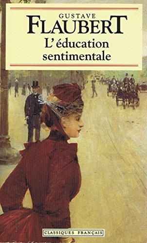 Classiques/L`education Sent: Flaubert, Gustave