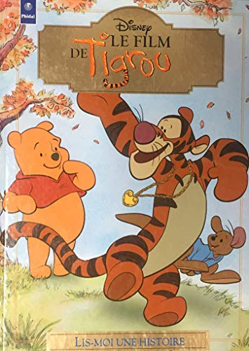 Film De Tigrou, Le (The Tigger Movie) (9782893938998) by Disney; Frederique Tugault, Adaption