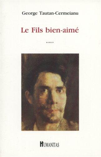 Le fils bien-aime: Roman (French Edition): Tautan-Cermeianu, George