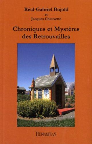 Chroniques et myst?res des retrouvailles: Bujold, Real-Gabriel, Chauvette, Jacques