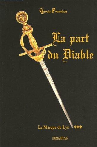 part du diable (La) - La Marque: du Lys - Tome 3: Gervais Pomerleau