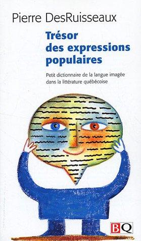 TRESOR DES EXPRESSIONS POPULAIRES: DESRUISSEAUX