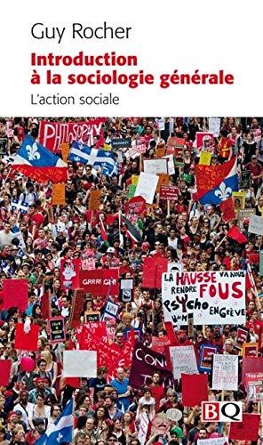 INTRODUCTION A LA SOCIOLOGIE GENERALE V 01 L'ACTION SOCIALE: ROCHER GUY