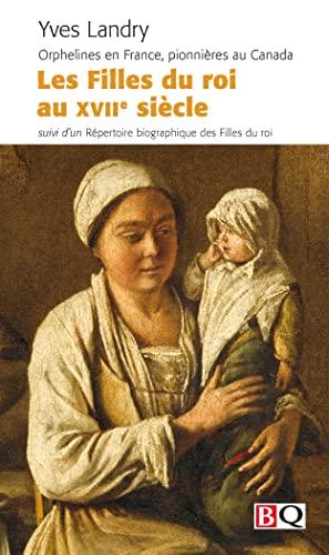 9782894063408: Les Filles du Roi au Xviie Siecle Orphelines en France, Pionniere