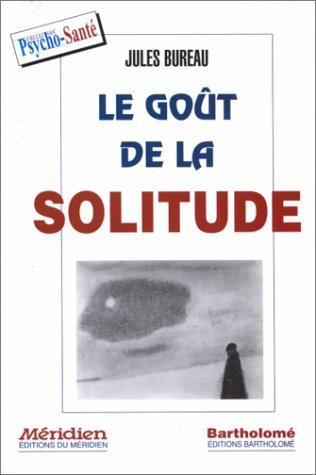 Gout De La Solitude -Le: BUREAU, JULES
