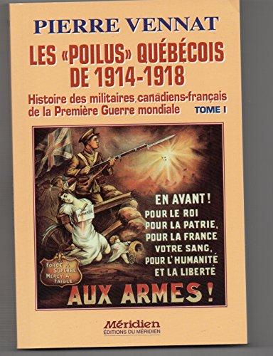 9782894152560: Les Poilus quebequois de 1914-1918 : Histoire des militaires canadiens-francais de la Premiere Guerre Mondiale