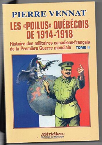 9782894152577: Les Poilus Quebecois de 1914 1918 Histoire des Militaires T 02