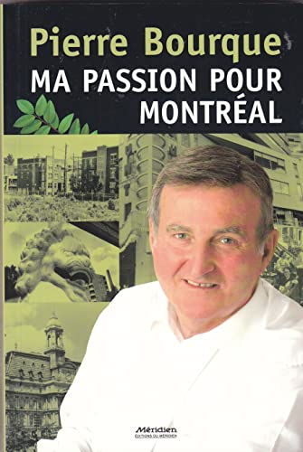 Ma passion pour Montreal (French Edition): Pierre Bourque