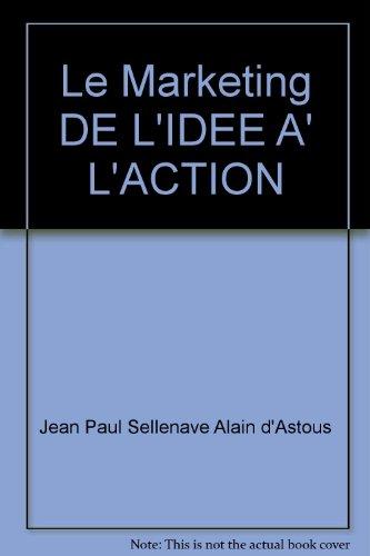 Le marketing de l'idée à l'action 3e: Jean-Paul Sallenave -