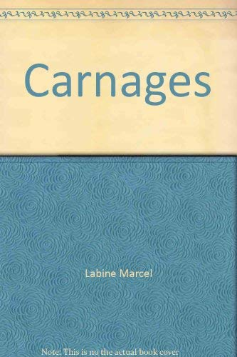 Carnages: Poesie (French Edition): Labine, Marcel