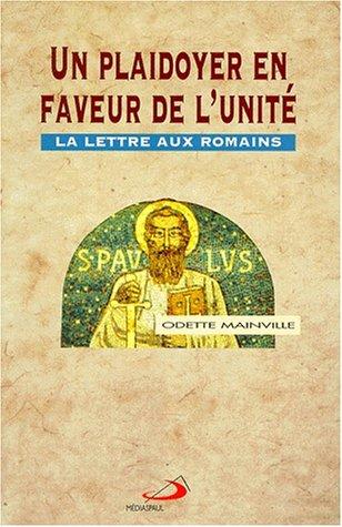 9782894201718: UN PLAIDOYER EN FAVEUR DE L'UNITE. La lettre aux Romains (Sciences bibliques)