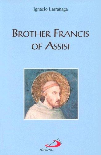 Brother Francis of Assisi: Ignacio Larranaga