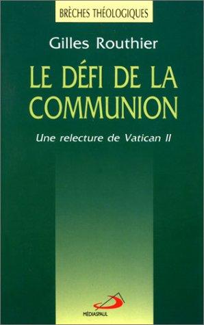 9782894202487: Le défi de la communion : Une relecture de Vatican II