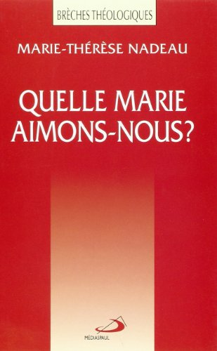 Quelle Marie Aimons-Nous: Nadeau, Marie-Therese