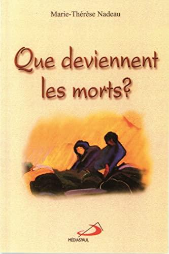 Que deviennent les morts ? : La: Marie-Thérèse Nadeau