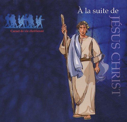 à la suite de Jésus Christ: Anonyme