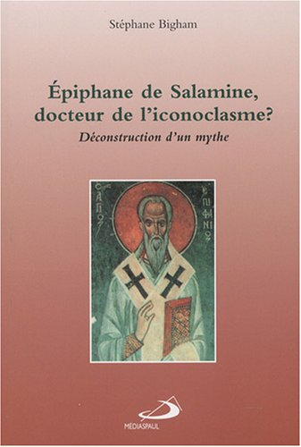 9782894207307: Epiphane de Salamine, docteur de l'iconoclasme ?