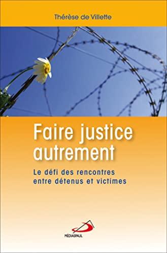 9782894207741: Faire justice autrement : Le défi des rencontres entre détenus et victimes