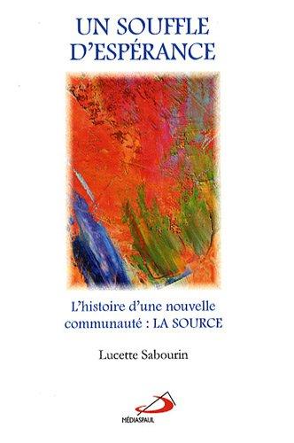 un souffle d'esp?rance: Lucette Sabourin
