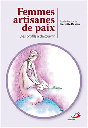Femmes artisanes de paix: Pierrette Daviau