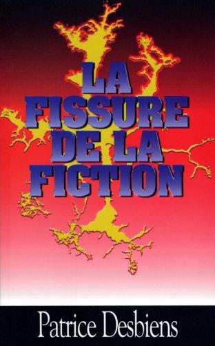 Fissure de la fiction La: Patrice Desbiens