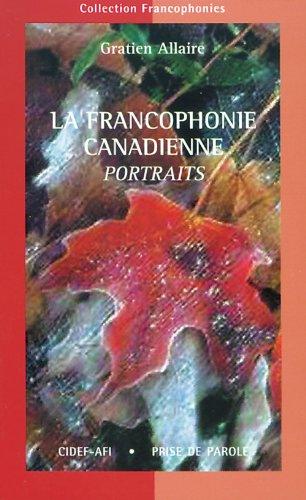 """La francophonie canadienne: Portraits (Collection """" Francophonies """" ): Allaire, Gratien"""
