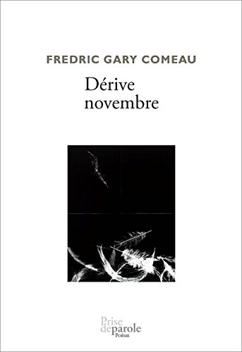 Dérive novembre: Comeau, Fredric Gary