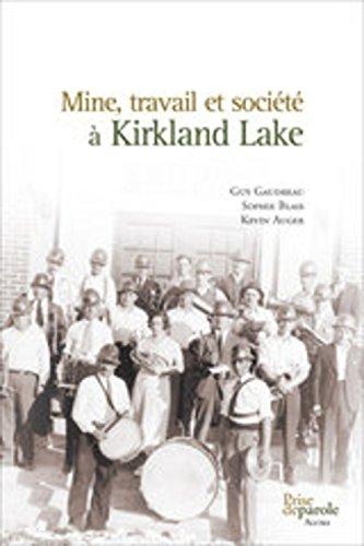 Mine, travail et société à Kirkland Lake: Gaudreau, Guy