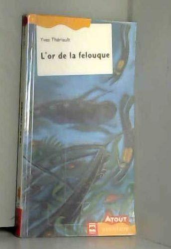 L' Or De La Felouque # 1: Theriault Yves