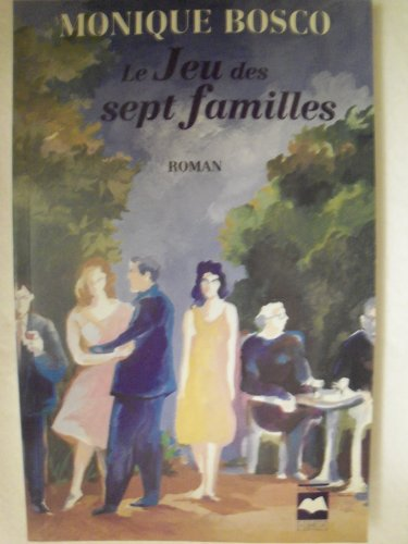Le jeu des sept familles: Roman (Collection L'arbre) (French Edition): Bosco, Monique