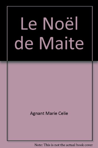 Le Noel de Maite (Collection Plus) (French Edition) (2894283709) by Marie-Celie Agnant
