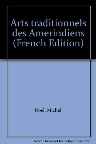 9782894284810: Arts traditionnels des Amérindiens (French Edition)
