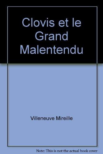 Clovis et le Grand Malentendu (French Edition): Villeneuve Mireille