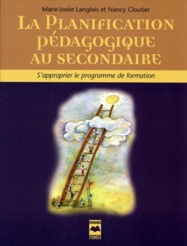 9782894287392: La Planification Pedagogique au Secondaire S Approprier le Programme de Formation