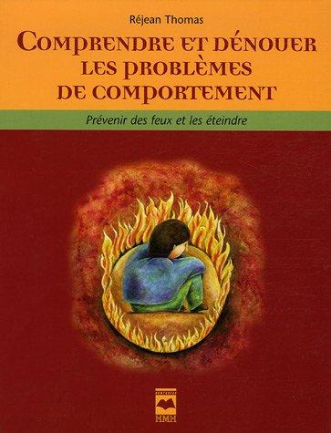 comprendre et denouer les problemes de comportement: Réjean Thomas
