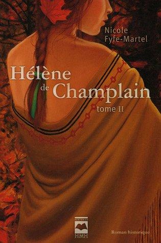 Hélène de Champlain - Tome II: Nicole Fyfe-Martel