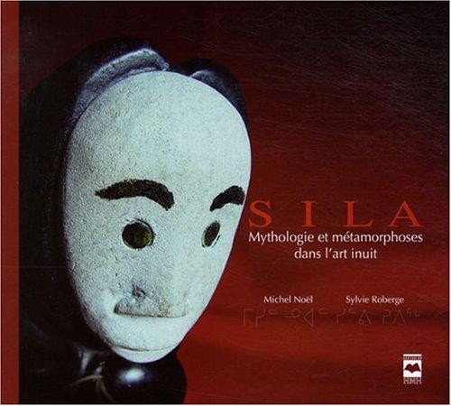 SILA MYTHOLOGIE METAMORPHOSE ART INUIT: ROBERGE