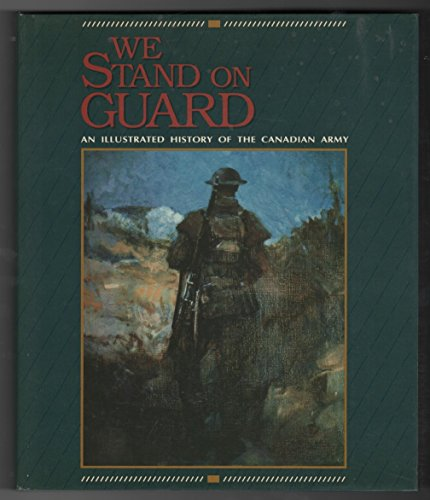 9782894290439: We Stand on Guard: An Illustrated History of the Canadian Army
