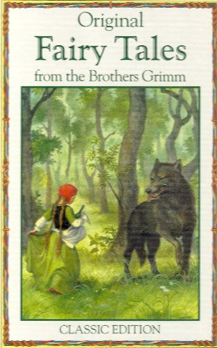 Original Fairy Tales from the Brothers Grimm : Classic Edition: Grimm, Brothers ; Resnick, Jane ( ...