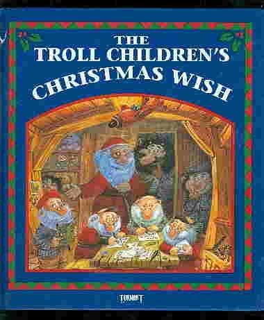 The Troll Children's Christmas Wish: Cantillon, Eli