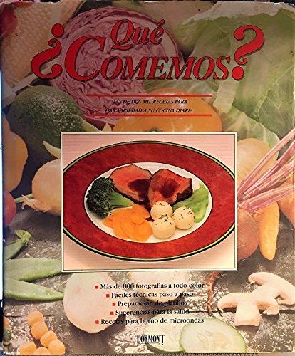 Qué Comemos? : Más de DOS Mil Recetas para Dar Variedad a Su Cocina Diaria