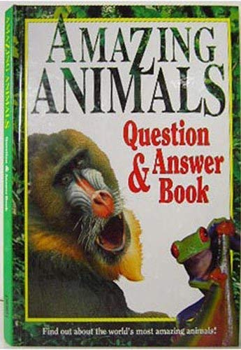 Amazing Animals: Question & Answer Books: Holm
