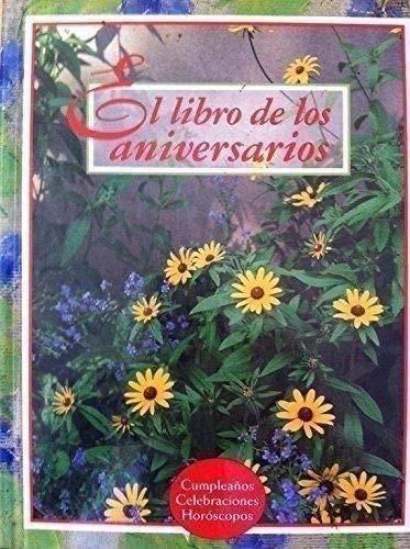 9782894297650: El libro de los aniversarios. Cumpleanos, celebraciones, horoscopos